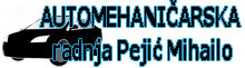 AUTOMECHANICAL SHOP PEJIC MIHAILO Mechanics Belgrade