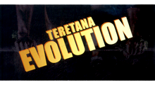 TERETANA EVOLUTION