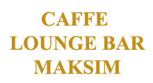 CAFFE LOUNGE BAR MAKSIM